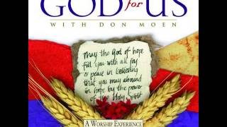 05  I Worship You Almighty God-Don Moen