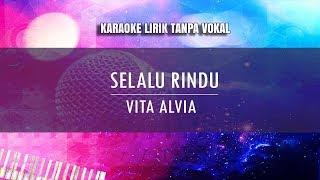 Karaoke Selalu Rindu - Vita Alvia (Tanpa Vokal)