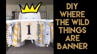 DIY Where The Wild Things Are | Highchair Banner