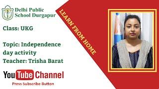 UKG   Teacher - Trisha Barat   Independence Day Activity   DPS Durgapur