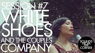 Sounds From The Corner : Session #7 White Shoes And The Couples Company
