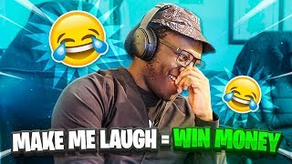 IF YOU MAKE ME LAUGH YOU WIN MONEY