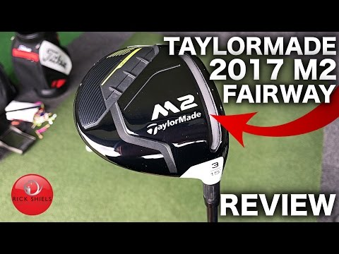 NEW 2017 TAYLORMADE M2 FAIRWAY WOOD REVIEW