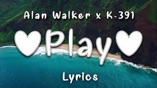Alan Walker, K-391 ‒ Play (Lyrics) ft. Tungevaag, Mangoo