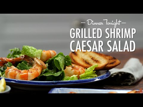 How to Make Grilled Shrimp Caesar Salad | Dinner Tonight