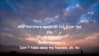 Aaron Neville  ~ Dont Take Away My Heaven ( Lyrics)