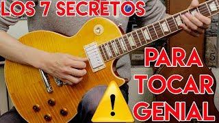 Los 7 Secretos Para Tocar GENIAL La Guitarra Electrica EN UN SOLO VIDEO - Garantizado