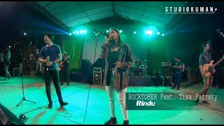 ROCKTOBER Feat TIKA PAGRAKY - Rindu (Live @pererenan 2018)