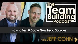 How to Test & Scale New Lead Sources