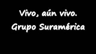 """Video thumbnail of """"Grupo Suramérica. Vivo, aún vivo."""""""