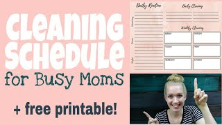 Cleaning Schedule For Busy Moms • Free Printable