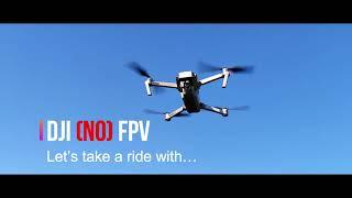DJI NO FPV - MAVIC PRO - LET'S TAKE A RIDE - 1080p