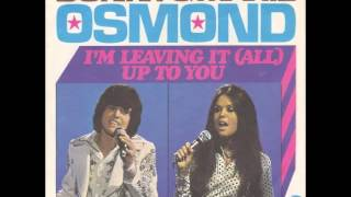 Donny & Marie Osmond - I'm Leaving It (all) Up To You
