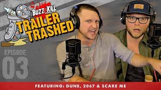TRAILER TRASHED! Episode #3 (DUNE, 2067 & Scare Me)