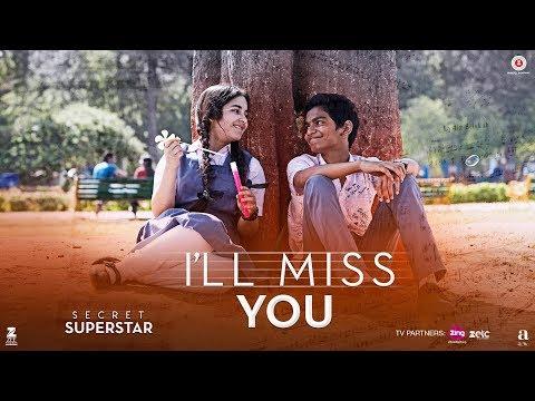 Download I'll Miss You | Secret Superstar | Aamir Khan | Zaira Wasim | Kushal Chokshi | Amit Trivedi | Kausar HD Mp4 3GP Video and MP3