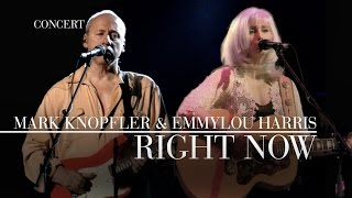 Mark Knopfler & Emmylou Harris - Right Now (Real Live Roadrunning) OFFICIAL
