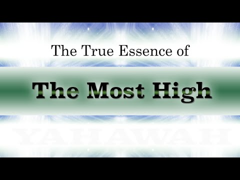 The True Essence of The Most High