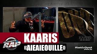 """Kaaris """"AieAieOuille"""" #PlanèteRap"""