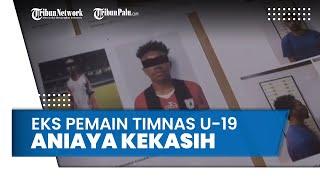Aniaya Pacar Karena Kalah Main Mobile Legends, Eks Pemain Timnas U-19 Diringkus Polisi