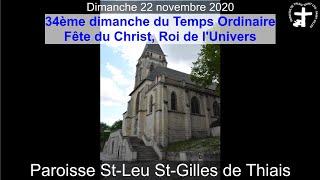 2020-11-22 – Messe du 34ème dimanche du T.O. – Fête du Christ, Roi de l'Univers