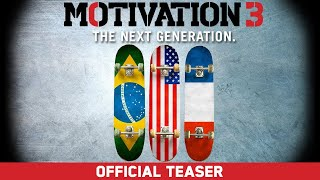 Motivation 3: The Next Generation - Zion Wright, Eric Koston, Nyjah Huston - Official Teaser