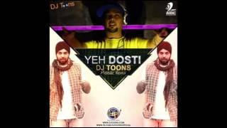 Yeh Dosti - DJ Toons (Meledic Remix)