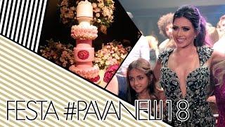 MINHA FESTA DE 18 ANOS  #PAVANELLI18