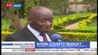 Nyeri County Budget: Priority areas set out for the county
