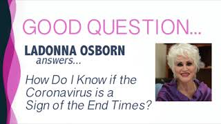 How Do I Know If the Coronavirus is A Sign of the End Times? | Dr. LaDonna Osborn