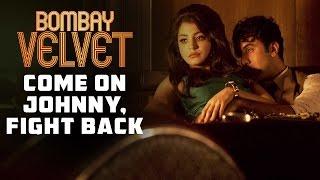 Bombay Velvet - Dialogue Promo 5