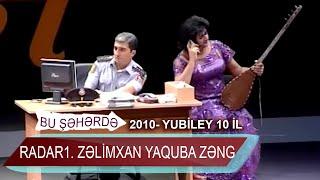 Bu sheherde 2010 Yubiley 10 il Radar1 Zəlimxan Yaquba zəng