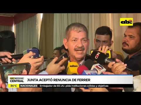 Junta aceptó renuncia de Ferrer