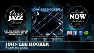 John Lee Hooker - Walkin' the Boogie (1952)