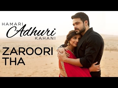 Zaroori Tha Song - Hamari Adhuri Kahani