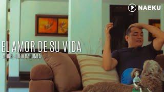 Video El Amor De Su Vida de Jhon Onofre