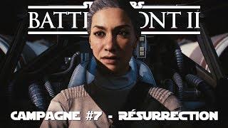 STAR WARS Battlefront 2 - Campagne #7 (Résurrection) - Combats Familiaux