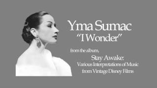 Yma Sumac - I Wonder - from Stay Awake: Various Interpretations of Music from Vintage Disney Films