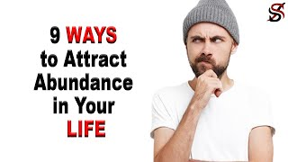 9 Ways to Attract abundance in your Life