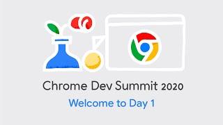 Day 1: Chrome Dev Summit 2020