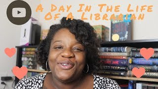 Being A Librarian 101: A Day In The Life Of A Librarian