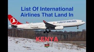 List Of International Airlines That Land In KENYA 🇰🇪 [2018]