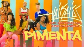 Haikaiss feat CortesiaDaCasa e Rincon Sapiência - Pimenta (VIDEOCLIPE OFICIAL)