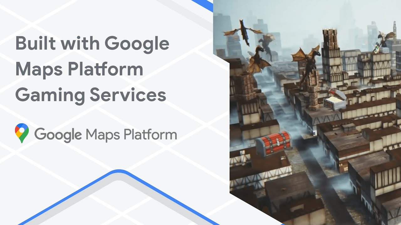 Built with the Google Maps Platform Gaming Solution