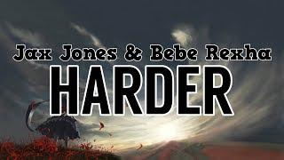 Jax Jones & Bebe Rexha   Harder (Lyrics)