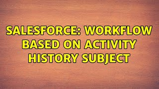 Salesforce: Workflow based on activity history subject