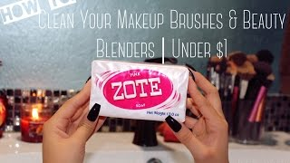How To: Clean Your Makeup Brushes & Beauty Blenders | Under $1