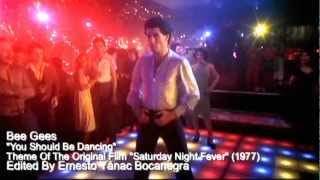 Saturday Night Fever - You Should Be Dancing (Bee Gees)