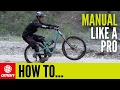 How To Manual Like A Pro – MTB Skills