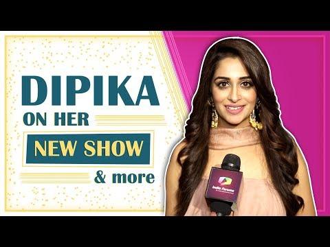 Dipika Kakkar Ibrahim On Her New Show Kahaan Hum Kahaan Tum & More