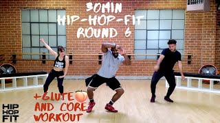 30min Hip-Hop Fit Dance Workout + Glute 🍑 & Core Exercises Round 6 | Mike Peele